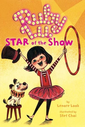 Ruby Lu, Star of the Show ebook by Lenore Look
