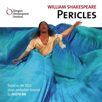 Pericles audiobook by William Shakespeare,Joseph Haj,Oregon Shakespeare Festival