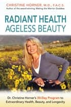 Radiant Health Ageless Beauty ebook by Christine Horner