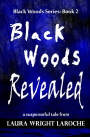 Black Woods Revealed Book 2 (Black Woods Series) ebook by Laura Wright LaRoche