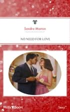 No Need For Love ebook by Sandra Marton