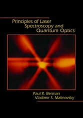 Principles of Laser Spectroscopy and Quantum Optics ebook by Paul R. Berman,Vladimir S. Malinovsky
