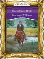 Blackstone's Bride (Mills & Boon Historical) ebook by Bronwyn Williams