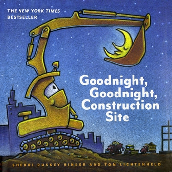 Goodnight, Goodnight, Construction Site audiobook by Sherri Duskey Rinker