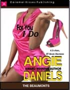 For You I Do ebook by Angie Daniels