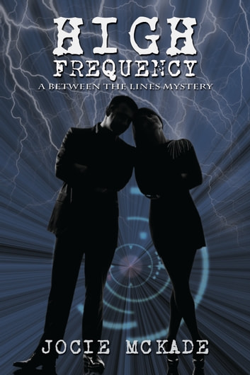 High Frequency Between the Lines Book One ebook by Jocie McKade