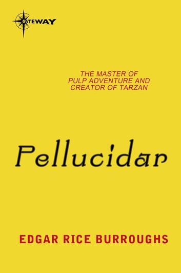 Pellucidar - Pellucidar Book 2 ebook by Edgar Rice Burroughs