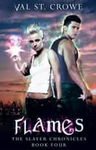 Flames ebook by Val St. Crowe