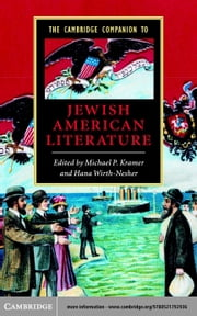The Cambridge Companion to Jewish American Literature ebook by Kramer, Michael P.