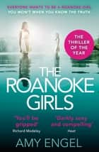 The Roanoke Girls - the addictive Richard & Judy thriller 2017, and the #1 ebook bestseller ebook by Amy Engel
