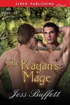 The Kayan's Mage ebook by Jess Buffett