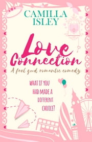 Love Connection - First Comes Love, Book 1 ebook by Camilla Isley