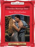 Cherokee Marriage Dare (Mills & Boon Desire) (Dynasties: The Connellys, Book 12) ebook by Sheri WhiteFeather