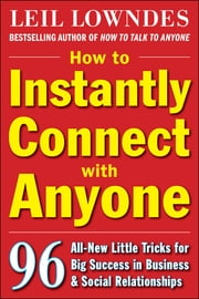 How to Instantly Connect with Anyone (ENHANCED EBOOK) ebook by Leil Lowndes