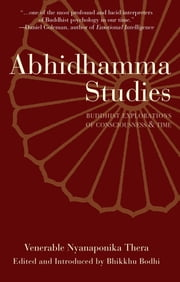 Abhidhamma Studies - Buddhist Explorations of Consciousness and Time ebook by Nyanaponika Thera