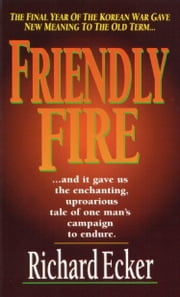 Friendly Fire ebook by Richard Ecker