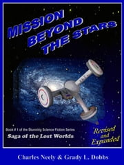 "Mission Beyond The Stars: Book #1 of ""Saga Of The Lost Worlds"" by Neely and Dobbs ebook by Neely Dobbs"