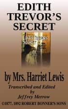 Edith Trevor's Secret ebook by Mrs. Harriet Lewis