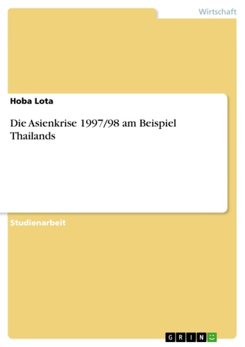 Die Asienkrise 1997/98 am Beispiel Thailands ebook by Hoba Lota