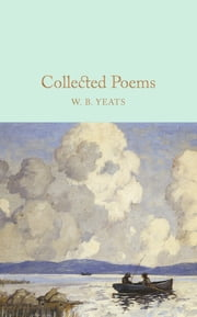 Collected Poems ebook by W B Yeats