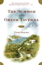 The Summer of My Greek Taverna ebook by Tom Stone