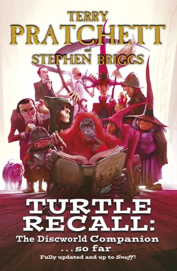 Turtle Recall - The Discworld Companion . . . So Far ebook by Stephen Briggs,Terry Pratchett