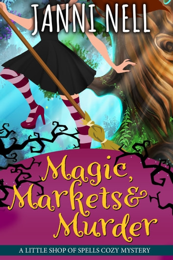 Magic, Markets & Murder ebook by Janni Nell