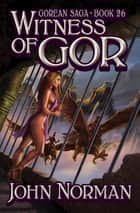Witness of Gor ebook by John Norman