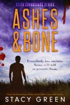 Ashes and Bone (Delta Crossroads Trilogy #3) ebook by Stacy Green