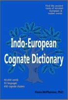 Indo-European Cognate Dictionary ebook by Fiona McPherson