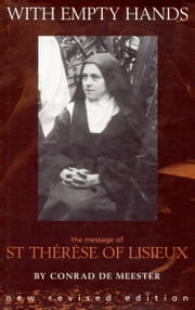 With Empty Hands - The Message of St. Therese of Lisieux ebook by Conrad De Meester