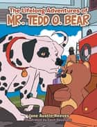 The Lifelong Adventures of Mr. Tedd O. Bear ebook by Jane Austin-Reeves, Cecil Gocotano