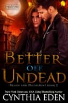Better Off Undead ekitaplar by Cynthia Eden