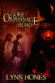 Gore Orphenage Road ebook by Lynn Hones