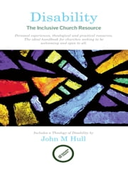 Disability: The Inclusive Church Resource ebook by John Hull,Bob Callaghan