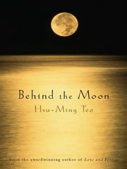 Behind the Moon ebook by Hsu-Ming Teo