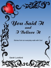 You Said It & I Believe It ebook by Sarah Lunsford