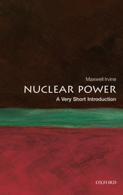 Nuclear Power: A Very Short Introduction ebook by Maxwell Irvine