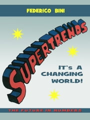 Supertrends: It's a Changing World ebook by Federico Bini