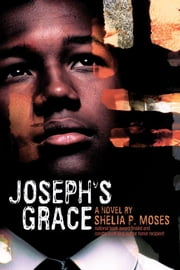 Joseph's Grace ebook by Shelia P. Moses
