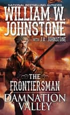 Damnation Valley ebook by William W. Johnstone, J.A. Johnstone