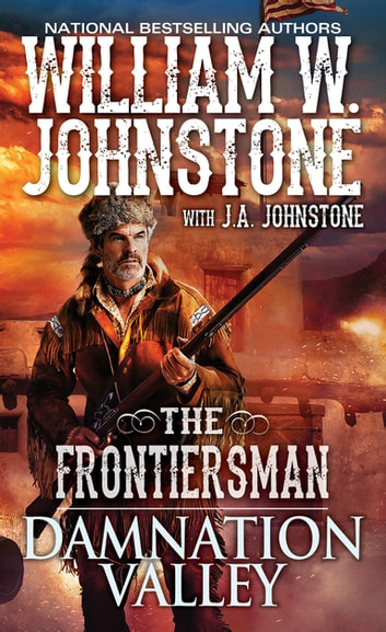 Damnation Valley eBook by William W. Johnstone,J.A. Johnstone