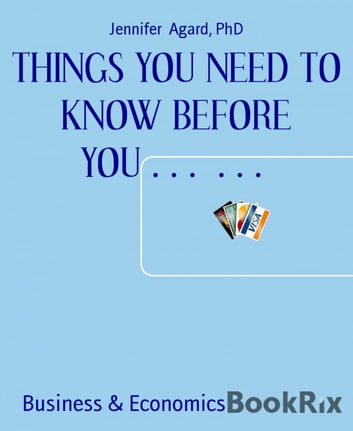 THINGS YOU NEED TO KNOW BEFORE YOU…… ebook by Jennifer  Agard, PhD