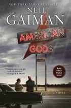 American Gods: The Tenth Anniversary Edition: A Novel - A Novel ebook door Neil Gaiman