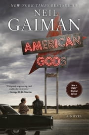 American Gods: The Tenth Anniversary Edition: A Novel - A Novel ebook by Neil Gaiman