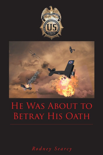 He Was about to Betray His Oath ebook by Rodney Searcy