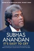It's Easy to Cry ebook by Subhas Anandan