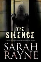 The Silence ebook by Sarah Rayne