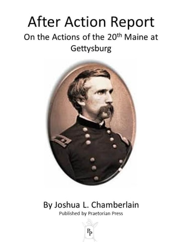 After Action Report on the Actions of the 20th Maine at Gettysburg ebook by Joshua Chamberlain