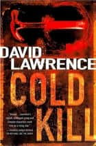 Cold Kill - A Detective Stella Mooney Novel ebook by David Lawrence